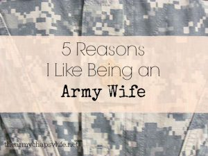 5 Reasons I Like Being an Army Wife